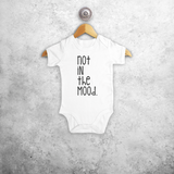 'Not in the mood' baby shortsleeve bodysuit