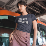 'Not not hungover' volwassene shirt
