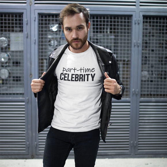 'Part-time celebrity' adult shirt