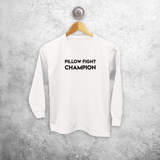 'Pillow fight champion' kids longsleeve shirt