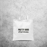 'Pretty good at bad decisions' tote bag
