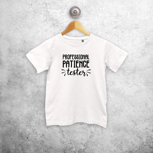 'Professional patience tester' kids shortsleeve shirt