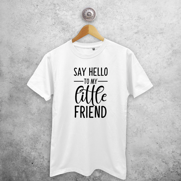 'Say hello to my little friend' adult shirt