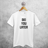 'Ski you later' adult shirt