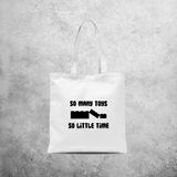 'So many toys - So little time' tote bag
