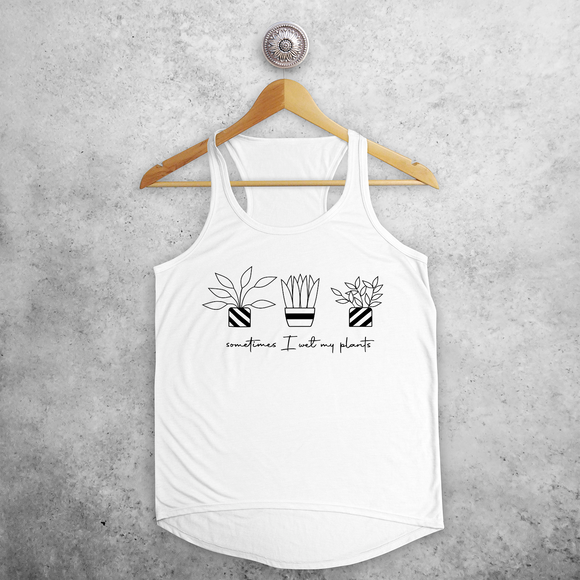 'Sometimes I wet my plants' tank top