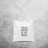 'Stressed, depressed, but wel dressed' tote bag