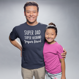 'Super dad / Super husband / Super tired' adult shirt