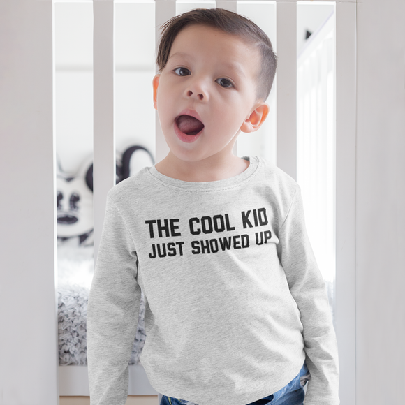'The cool kid just showed up' kids longsleeve shirt