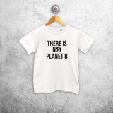 'There is no planet B' kids shortsleeve shirt