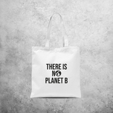 'There is no planet B' tote bag