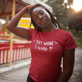 'They whine - I wine' adult shirt