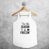 Adult tank top, with ''tis the season to be freezin'' print by KMLeon.