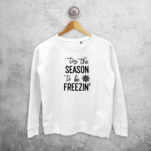 Adult sweater, with ''tis the season to be freezin'' print by KMLeon.