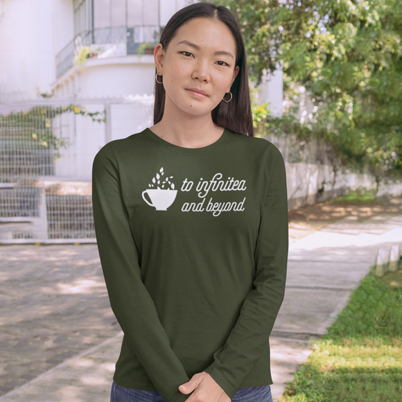 'To infinitea and beyond' adult longsleeve shirt