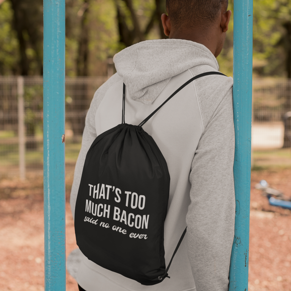 'That's too much bacon. Said no one ever' backpack