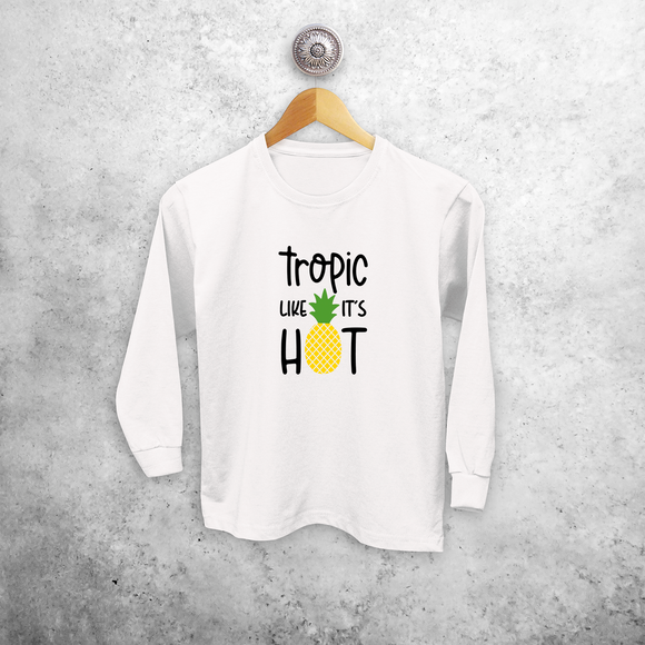 'Tropic like it's hot' kids longsleeve shirt