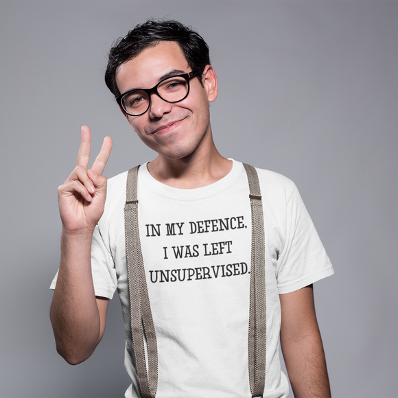 'In my defence, I was left unsupervised' adult shirt