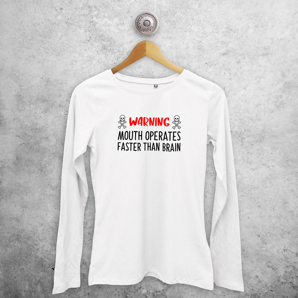 'Warning: mouth operates faster than brain' volwassene shirt met lange mouwen