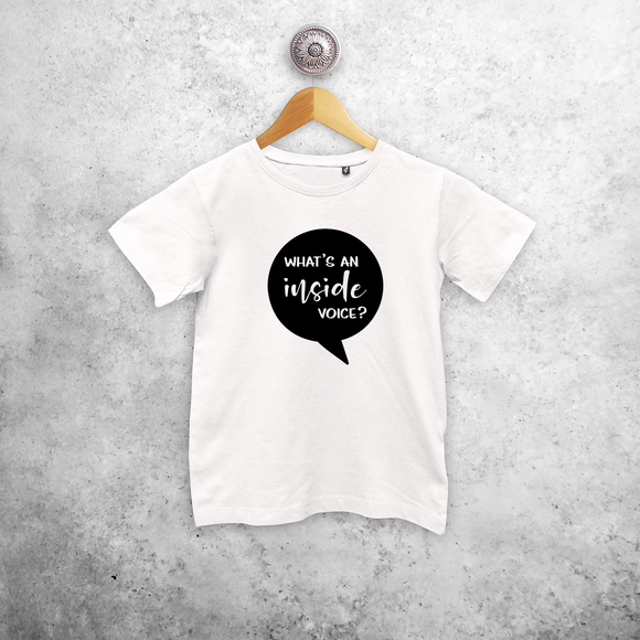 'Whats an inside voice?' kids shortsleeve shirt