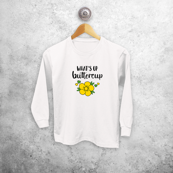 'What's up buttercup' kids longsleeve shirt