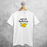 'What's up buttercup' adult shirt
