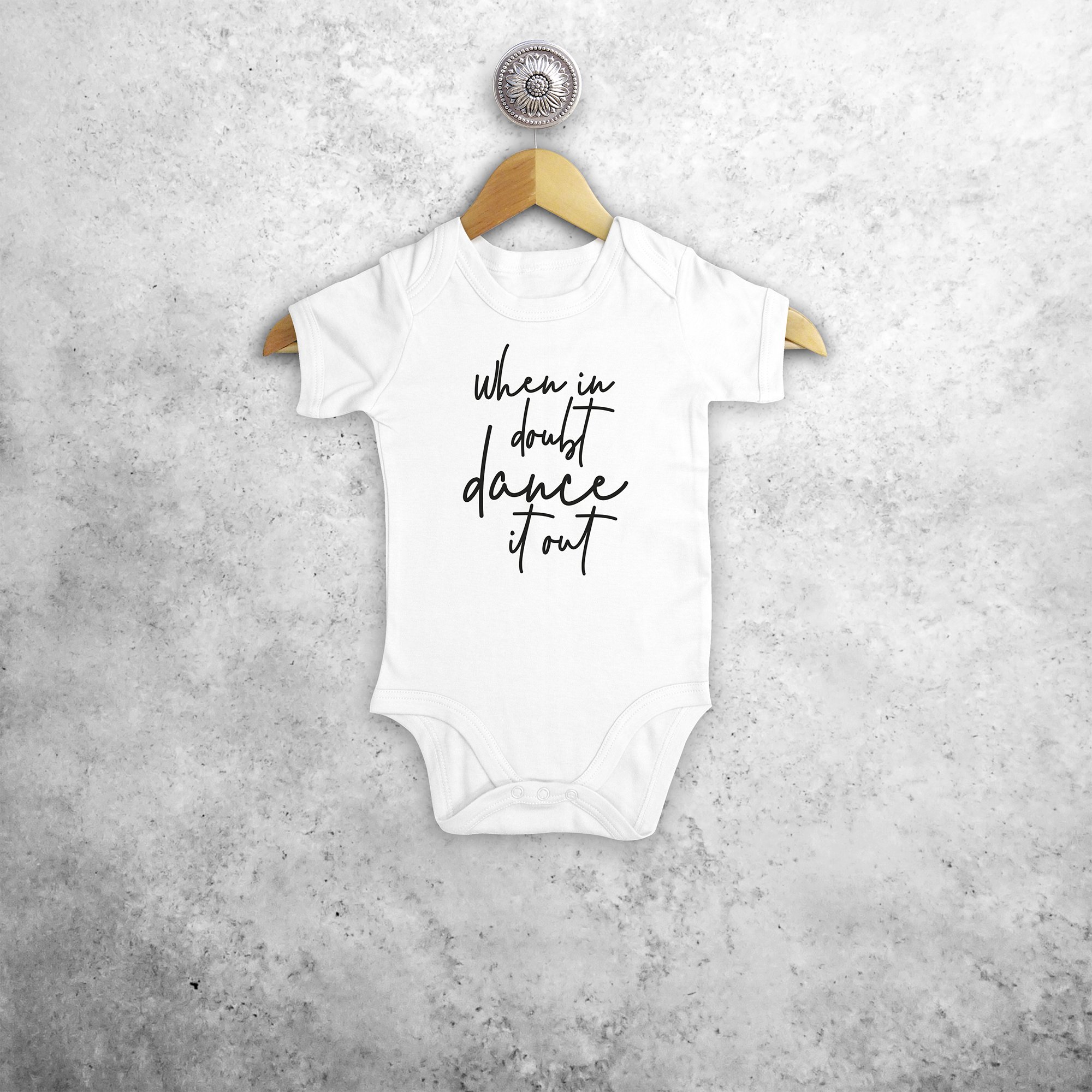 'When in doubt dance it out' baby shortsleeve bodysuit