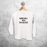 'Works well with snacks' kids longsleeve shirt