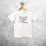 'You are one in a melon' kids shortsleeve shirt