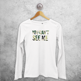 'You can't see me' adult longsleeve shirt