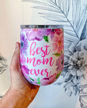 Best Mom Ever! Stainless Steel Cup