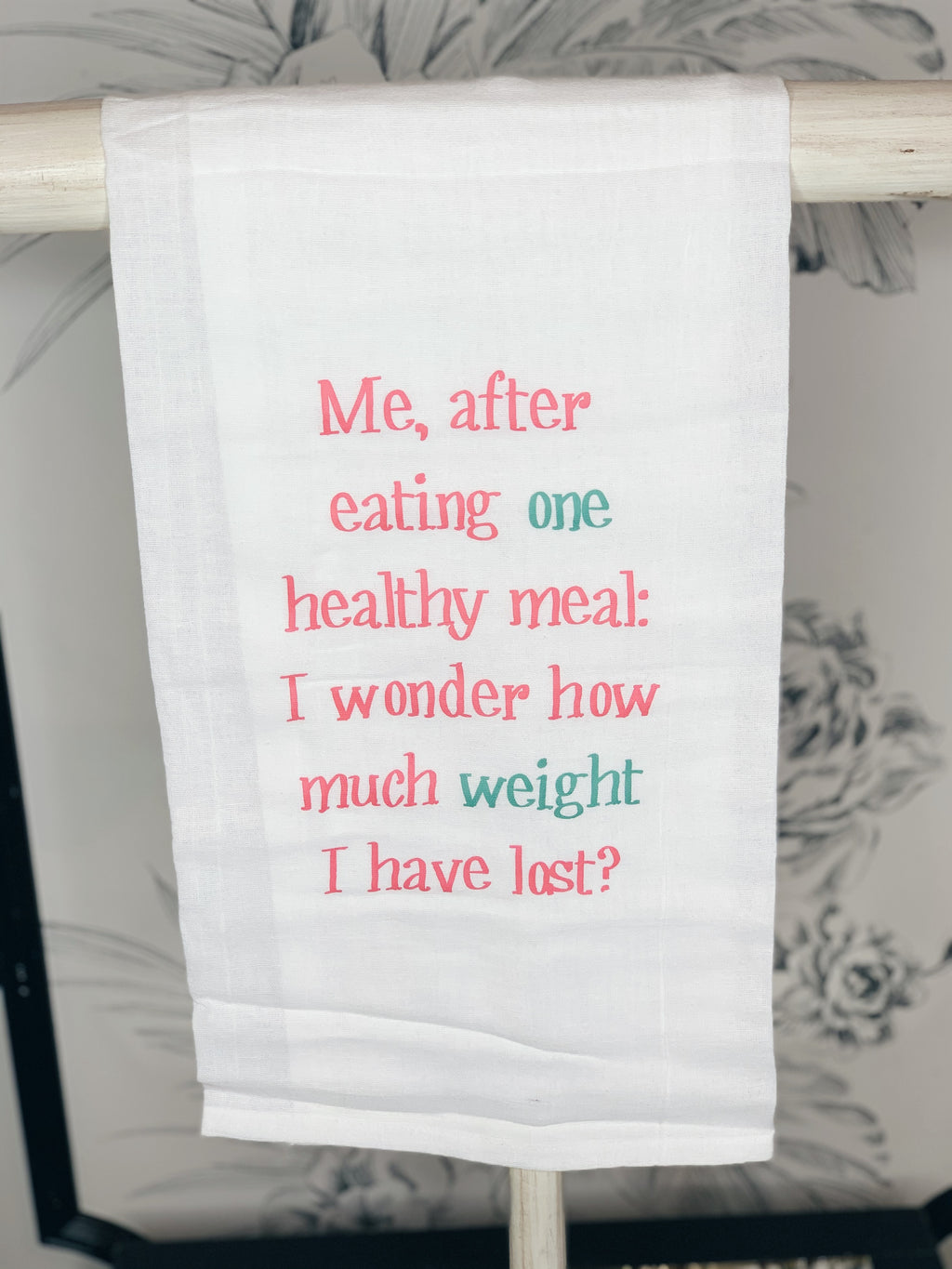 Me - After eating 1 Healthy Snack....Tea Towel