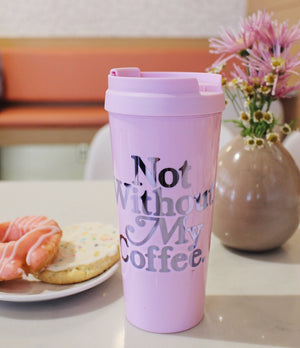 Not Without My Coffee Thermal Mug 16oz