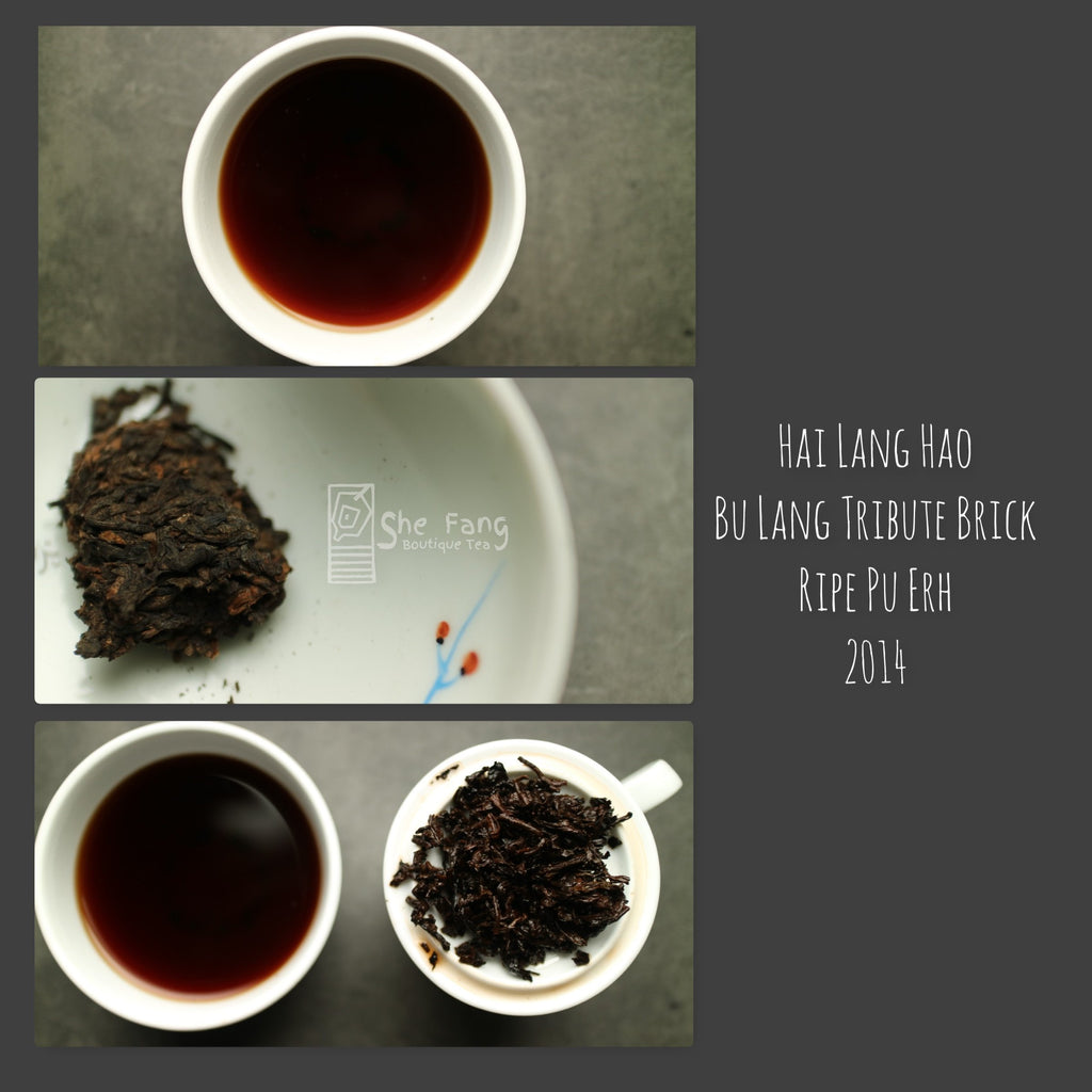 "Tea Sourcing – batch N.240 Pu Erh Teas – Hai Lang Hao ""Bu Lang tribute brick"" Ripe Pu Erh 2014 - She Fang Boutique Tea"