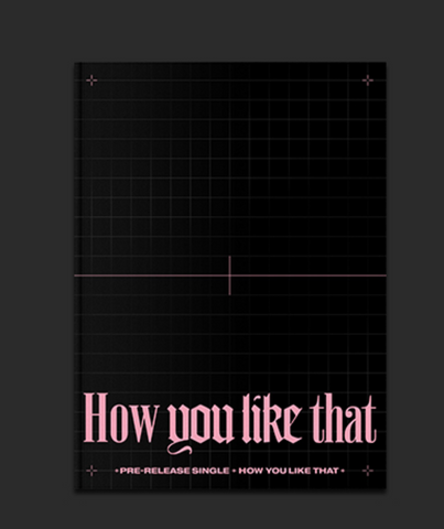 BLACKPINK - SPECIAL EDITION - Single Album - HOW YOU LIKE THAT (Korean Edition)