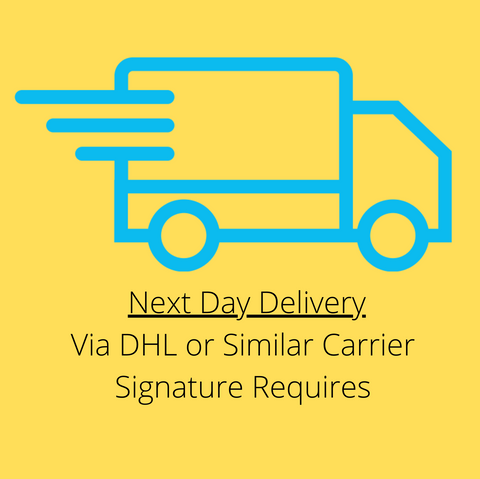 DHL or Similar Carrier Next Day Delivery - Extra Cost*