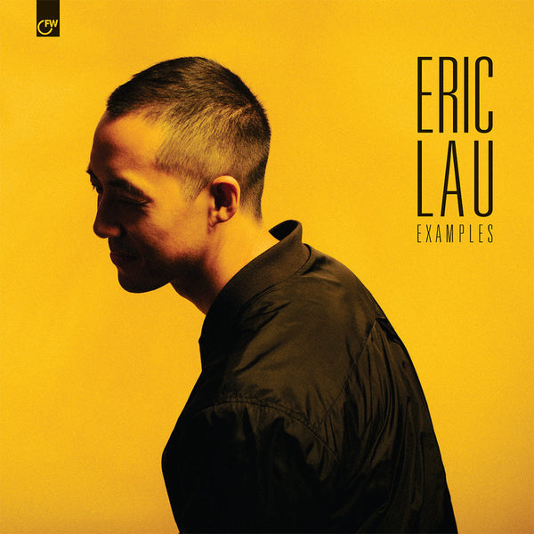 Eric Lau | Examples | OUT NOW on First Word Records