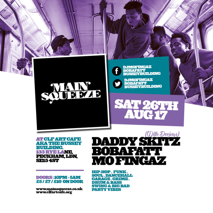 Main Squeeze with Daddy Skitz | 26th Aug |  Bussey Building, Peckham