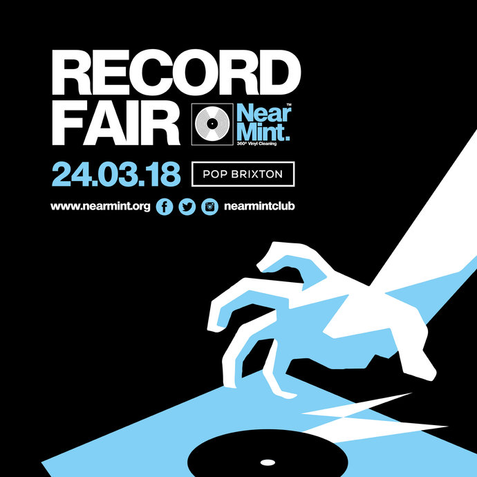 The Near Mint Record Fair - 24.03.18 - Pop Brixton.
