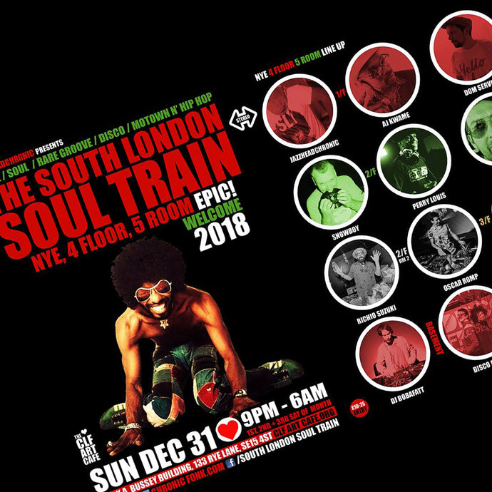 South London Soul Train | NYE 17 | Bussey Building. Peckham