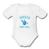 This Is How I Roll. Organic Baby Hanukkah Bodysuit. - white
