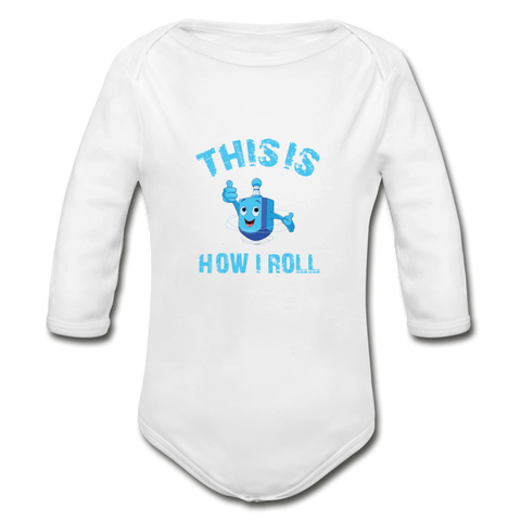 This Is How I Roll. Organic Long Sleeve Baby Bodysuit. - white