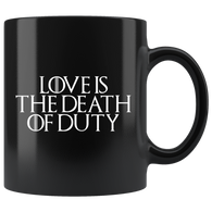 Love Is The Death Of Duty Mug - GOT fan Throne Snow Coffee Cup - Luxurious Inspirations