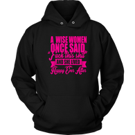A Wise Woman Once Said Hoodie - Funny Offensive Happily Ever After Tee Shirt T-shirt teelaunch Unisex Hoodie Black S