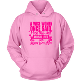 A Wise Woman Once Said Hoodie - Funny Offensive Happily Ever After Tee Shirt - Luxurious Inspirations