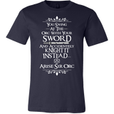 Arise Sir Orc DND Shirt - Funny Dragons From Caves And Dungeons Tee - Luxurious Inspirations