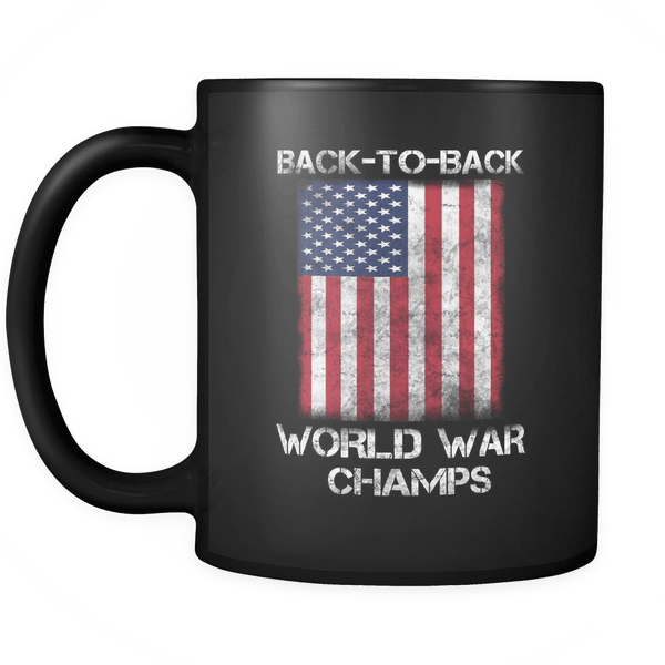 Back to Back World War Champs Mug - Great America Flag Coffee Cup For Americans - Luxurious Inspirations