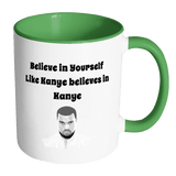 Believe In Yourself Like Kanye Believes In Kanye Mug - Funny Motivational Coffee Cup - Luxurious Inspirations