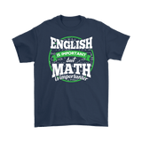 Canada English Is Important But Math Is Importanter Shirt - Funny Mathematics Spelling Tee - Luxurious Inspirations