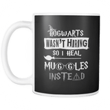 Canada Hogwarts Wasn't Hiring So I Heal Muggles Instead Mug - Luxurious Inspirations